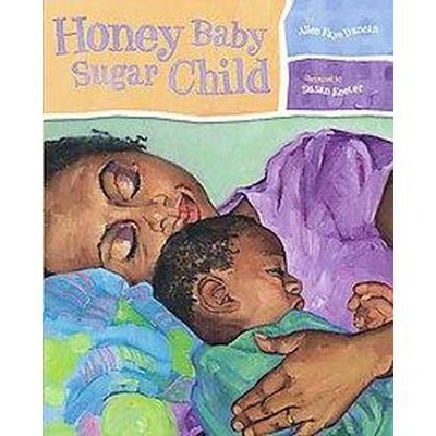 Honey Baby Sugar Child (School And Library)(Alice Faye Duncan)