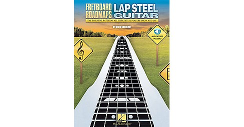 Fretboard Roadmaps Lap Steel Guitar : The Essential Patterns That All Great Steel Players Know and Use - image 1 of 1