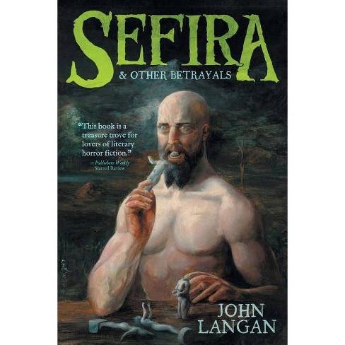 Sefira and Other Betrayals - by  John Langan (Paperback) - image 1 of 1