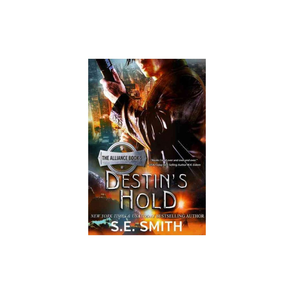 Destin's Hold (Paperback) (S. E. Smith)