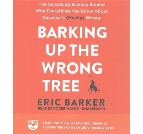 Barking Up the Wrong Tree (MP3-CD) (Eric Barker) - image 1 of 1