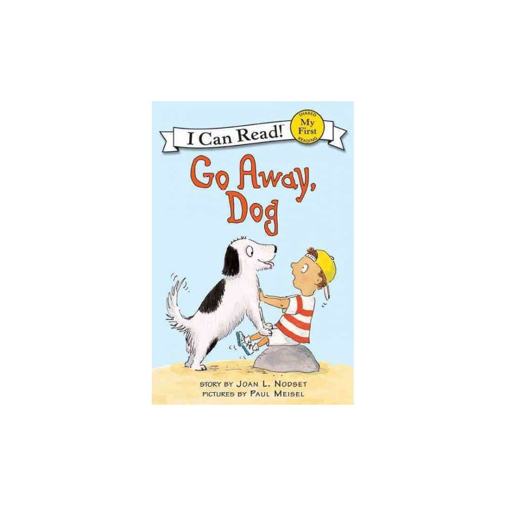 Go Away, Dog ( MY First I Can Read) (Paperback)