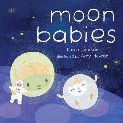 Moon Babies - by Karen Jameson (Hardcover)