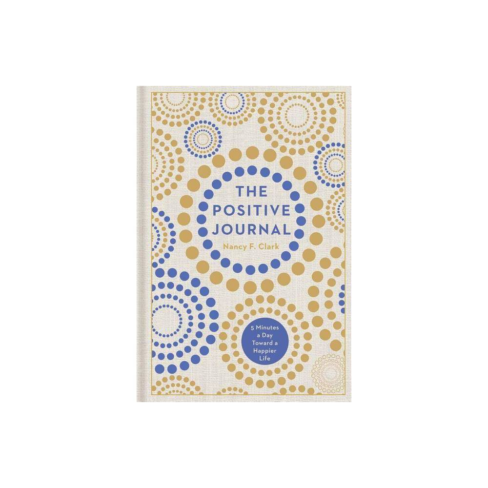 The Positive Journal Volume 4 Gilded Guided Journals By Nancy F Clark Hardcover