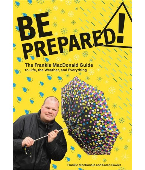 Be Prepared! : The Frankie MacDonald Guide to Life, the Weather, and Everything -  (Paperback) - image 1 of 1