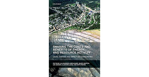 Sharing the Costs and Benefits of Energy and Resource Activity : Legal Change and Impact on Communities - image 1 of 1