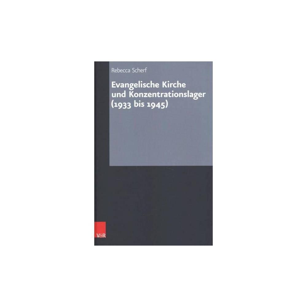 Evangelische Kirche Und Konzentrationslager (1933-1945) - by Rebecca Scherf (Hardcover)