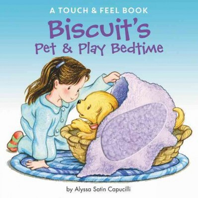 Biscuit's Pet & Play Bedtime : A Touch & Feel Book (Hardcover)(Alyssa Satin Capucilli)
