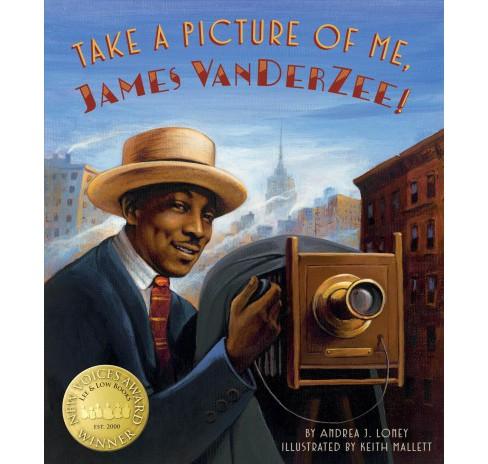 Take a Picture of Me, James VanDerZee! -  by Andrea J. Loney (School And Library) - image 1 of 1