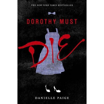 Dorothy Must Die - by  Danielle Paige (Paperback)