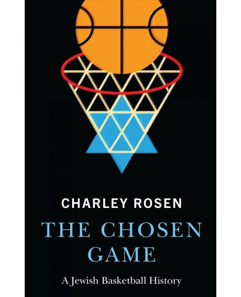 Chosen Game : A Jewish Basketball History (Hardcover) (Charley Rosen) - image 1 of 1