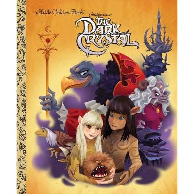 The Dark Crystal (Little Golden Book) - by  Jocelyn Lange (Hardcover)