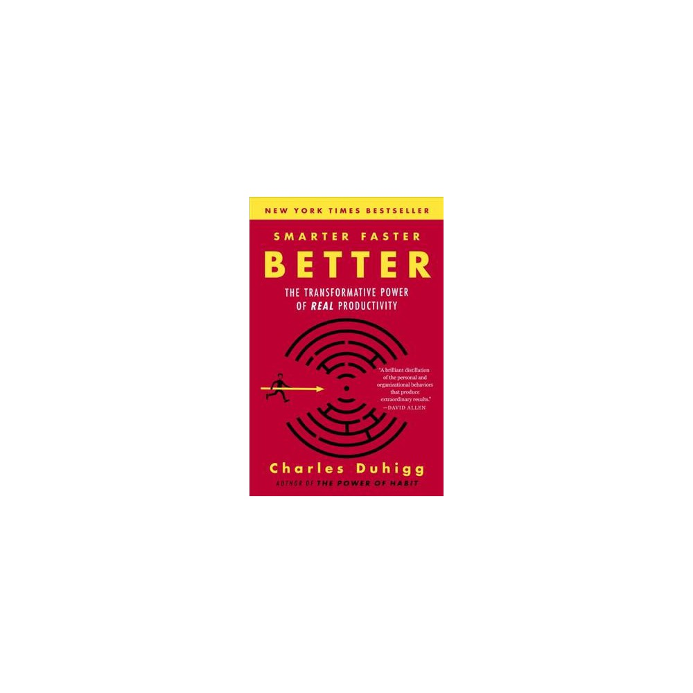 Smarter Faster Better : The Transformative Power of Real Productivity (Reprint) (Paperback) (Charles