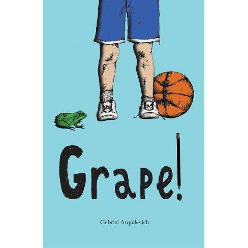 Grape! - by  Gabriel Arquilevich (Hardcover) - image 1 of 1