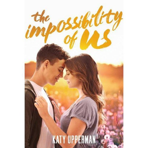 The Impossibility of Us - by  Katy Upperman (Hardcover) - image 1 of 1
