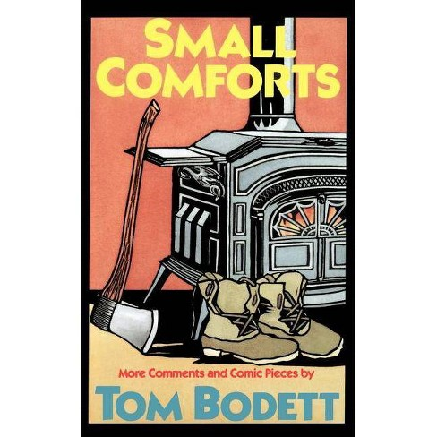 Small Comforts - by  Tom Bodett (Paperback) - image 1 of 1