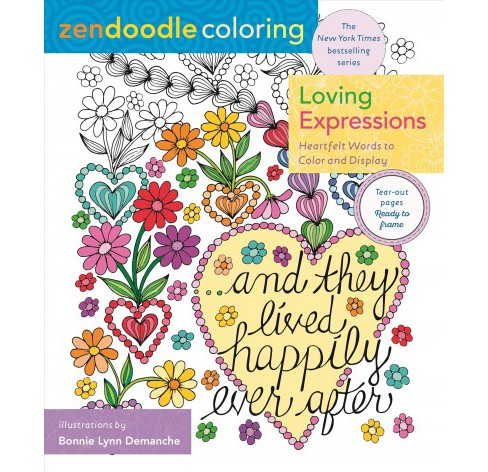 Loving Expressions : Heartfelt Words to Color and Display (Paperback) (Bonnie Lynn Demanche) - image 1 of 1