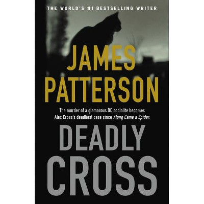 Deadly Cross - (Alex Cross Novels) by James Patterson (Paperback)