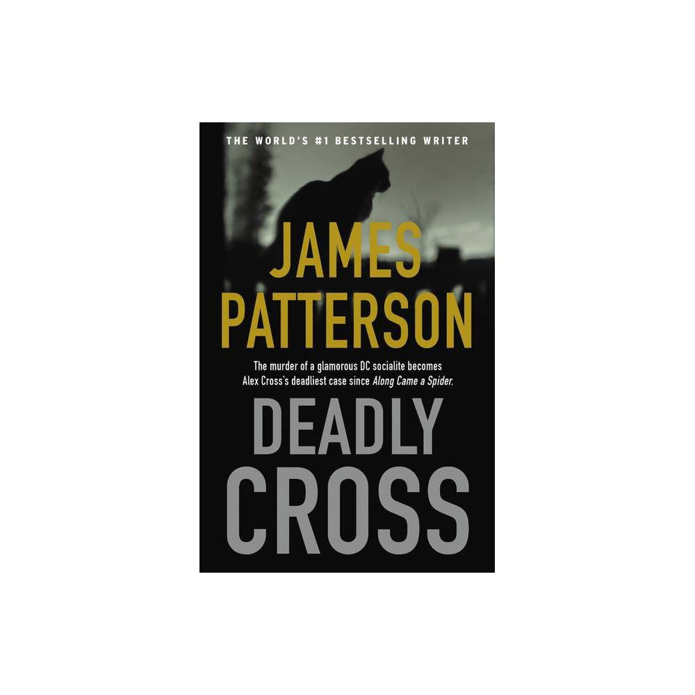 Deadly Cross Alex Cross Novels By James Patterson Paperback