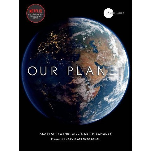 Our Planet -  by Alastair Fothergill & Keith Scholey & Fred Pearce (Hardcover) - image 1 of 1