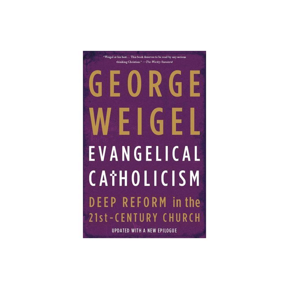 Evangelical Catholicism By George Weigel Paperback