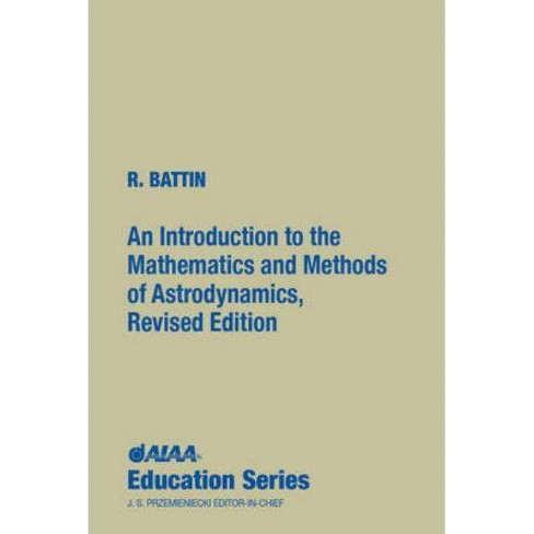 An Introduction to the Mathematics and Methods of Astrodynamics, Revised Edition - (AIAA Education) - image 1 of 1