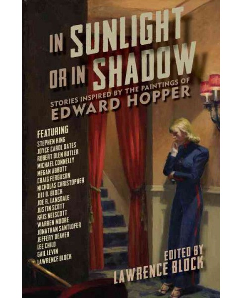 In Sunlight or in Shadow : Stories Inspired by the Paintings of Edward Hopper (Hardcover) - image 1 of 1