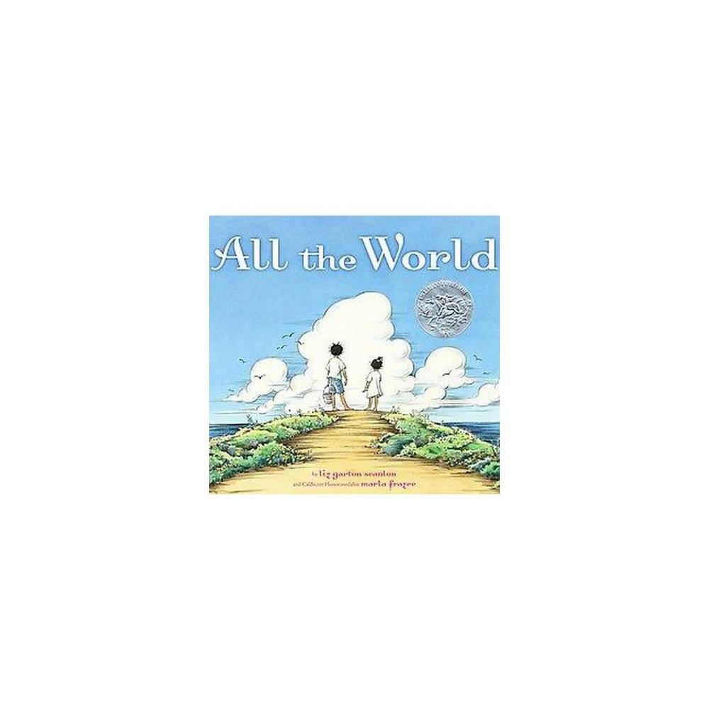 All the World (School And Library) (Elizabeth Garton Scanlon)