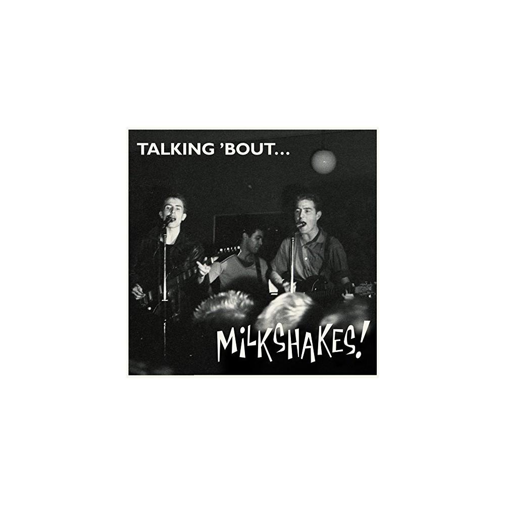 Milkshakes - Talking Bout Milkshakes (Vinyl)