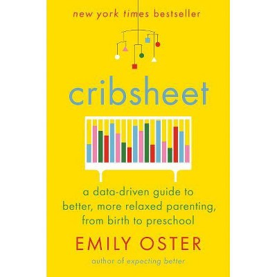 Cribsheet - by Emily Oster (Hardcover)