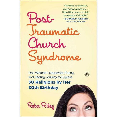 Post-Traumatic Church Syndrome - by  Reba Riley (Paperback) - image 1 of 1