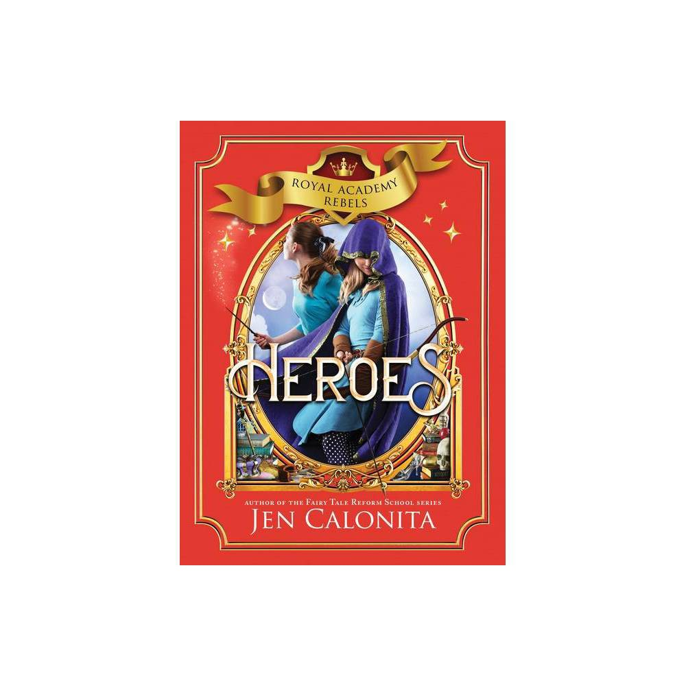 Heroes Royal Academy Rebels By Jen Calonita Hardcover