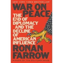War on Peace - by  Ronan Farrow (Hardcover)
