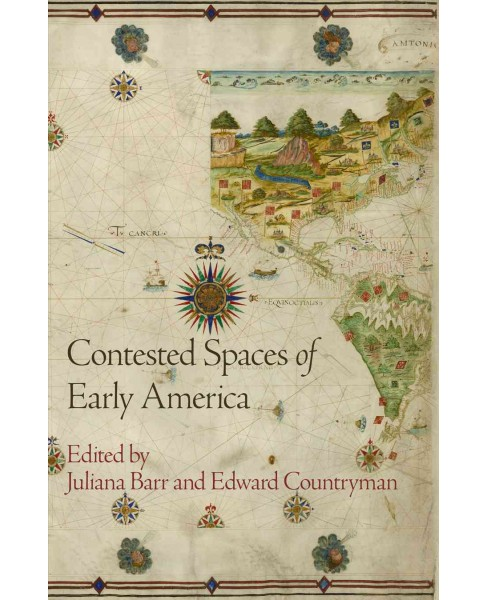 Contested Spaces of Early America (Reprint) (Paperback) - image 1 of 1