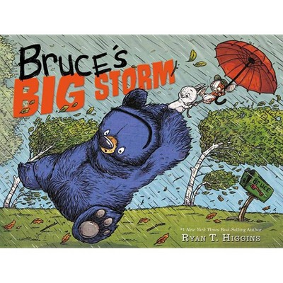 Bruce's Big Storm -  (Mother Bruce) by Ryan T. Higgins (Hardcover)