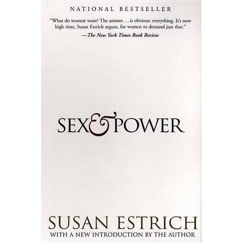 Sex & Power - by  Susan Estrich (Paperback) - image 1 of 1