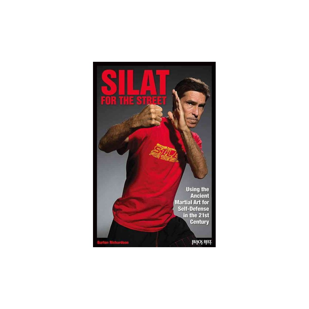 Silat for the Street : Using the Ancient Martial Art for Self-Defense in the 21st Century (Paperback)