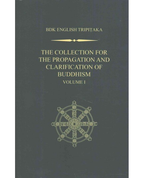 Collection for the Propagation and Clarification of Buddhism (Vol 1) (Hardcover) (Harumi Hirano Ziegler) - image 1 of 1