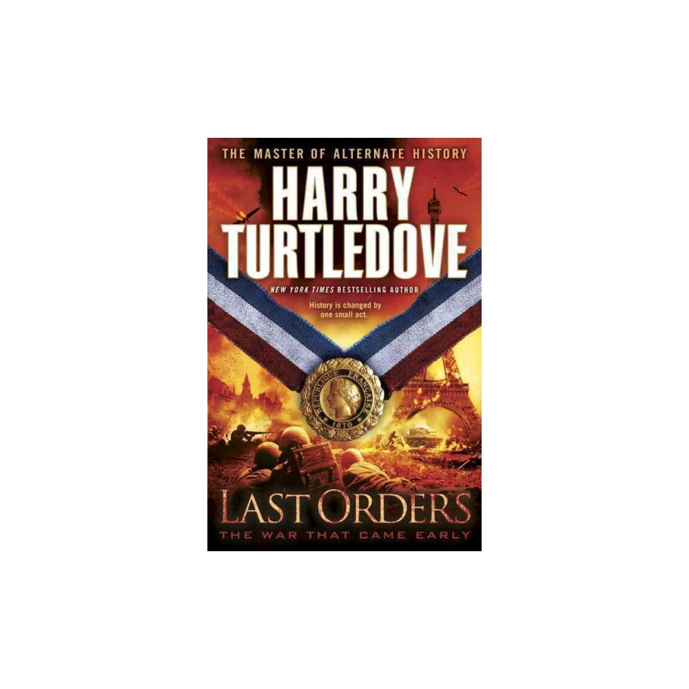 Last Orders ( War That Came Early) (Reprint) (Paperback)