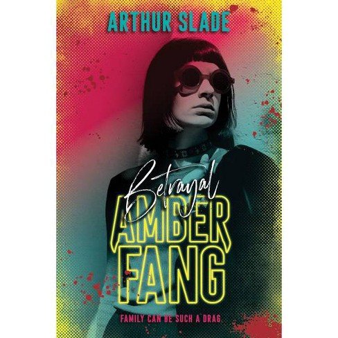 Amber Fang: Betrayal - by  Arthur Slade (Paperback) - image 1 of 1