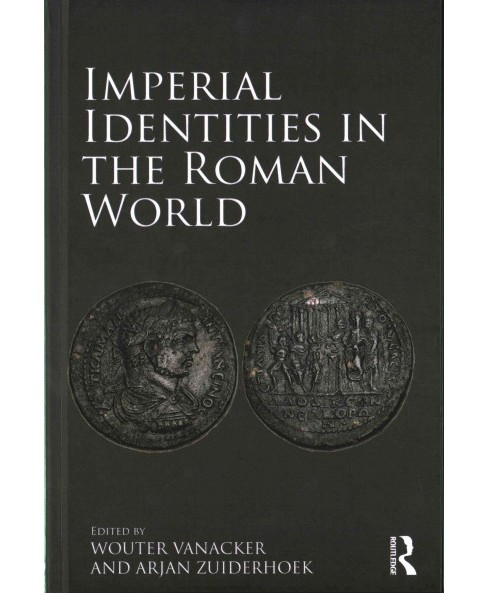 Imperial Identities in the Roman World (Hardcover) (Arjan Zuiderhoek & Wouter Vanacker) - image 1 of 1