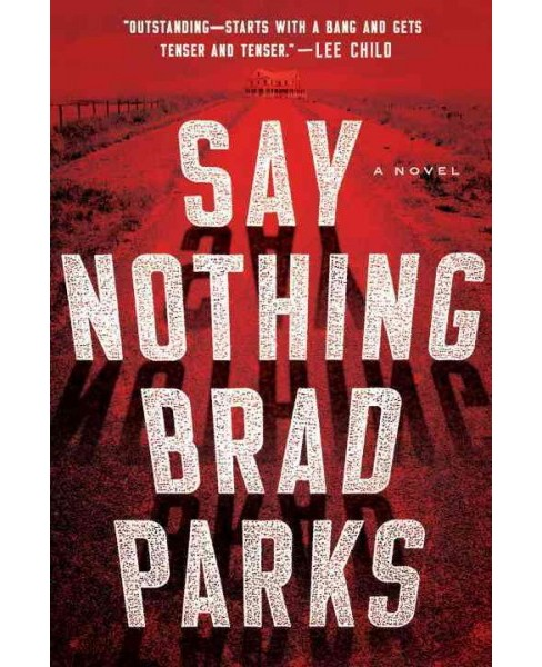 Say Nothing (Hardcover) (Brad Parks) - image 1 of 1
