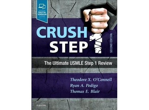 Crush Step 1 : The Ultimate USMLE Step 1 Review (Paperback) (M.D. Theodore X. O'Connell & M.D. Ryan A. - image 1 of 1