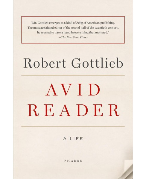 Avid Reader : A Life (Reprint) (Paperback) (Robert Gottlieb) - image 1 of 1