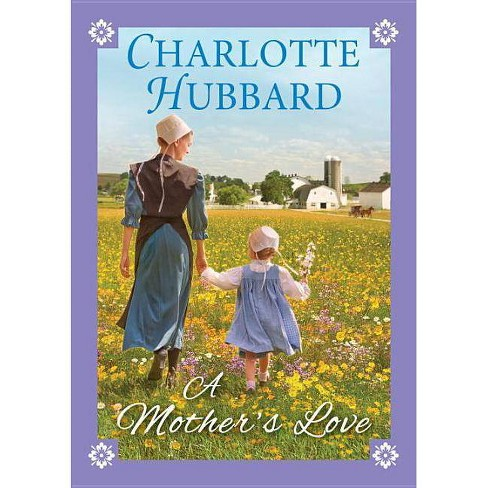 Mother's Love (Hardcover) (Charlotte Hubbard) - image 1 of 1