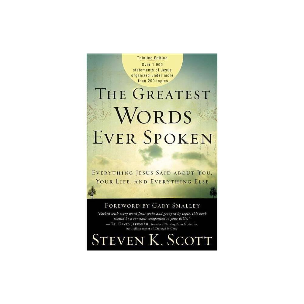 The Greatest Words Ever Spoken By Steven K Scott Paperback