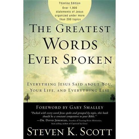 The Greatest Words Ever Spoken - by  Steven K Scott (Paperback) - image 1 of 1