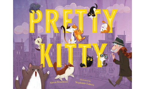 Pretty Kitty -  by Karen Beaumont (School And Library) - image 1 of 1