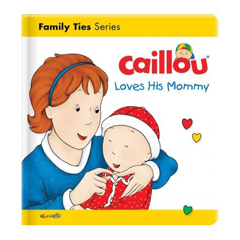 Caillou Loves His Mommy - (Caillou's Essentials) by  Christine L'Heureux (Board_book) - image 1 of 1