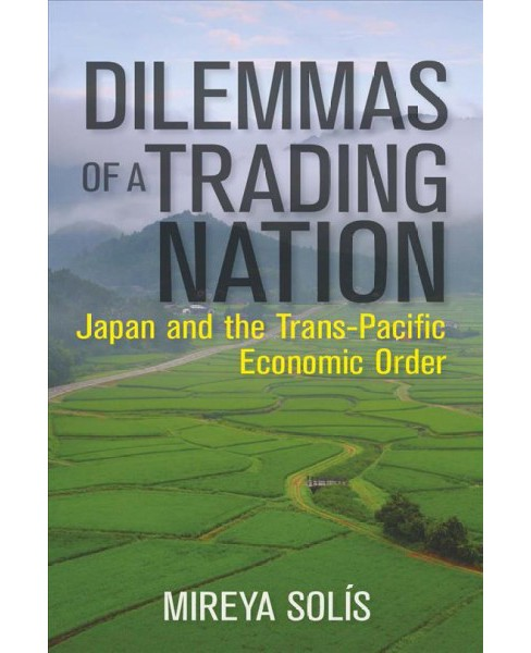 Dilemmas of a Trading Nation : Japan and the United States in the Evolving Asia-Pacific Order - image 1 of 1